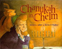 Chanukah in Chelm by David Adler, illustrated by Kevin O'Malley