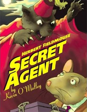 Herbert Fieldmouse, Secret Agent by Kevin O'Malley