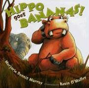 Hippo Goes Bananas by Marjorie Dennis Murray, illustrated by Kevin O'Malley