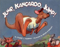 Jump, Kangaroo, Jump by Stuart J. Murphy, illustrated by Kevin O'Malley
