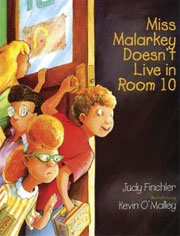 Miss Malarkey Doesn't Live in Room 10 by Judy Finchler, illustrated by Kevin O'Malley
