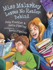 Miss Malarkey Leaves No Reader Behind by Judy Finchler & Kevin O'Malley, illustrated by Kevin O'Malley