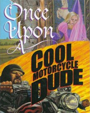Once Upon a Cool Motorcycle Dude by Kevin O'Malley, Carol Heyer & Scott Gotto