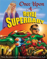 Once Upon A Royal Superbaby by Kevin O'Malley, Carol Heyer & Scott Gotto
