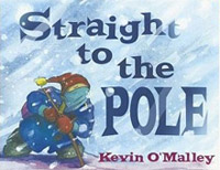 Straight to the Pole by Kevin O'Malley